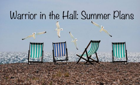 Warrior in the Hall: What are you doing this summer? [Video]