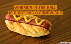 Warrior in the Hall: Is a hot dog a sandwich?