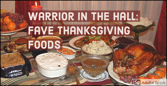 Warrior in the Hall: What's your fave Thanksgiving food?