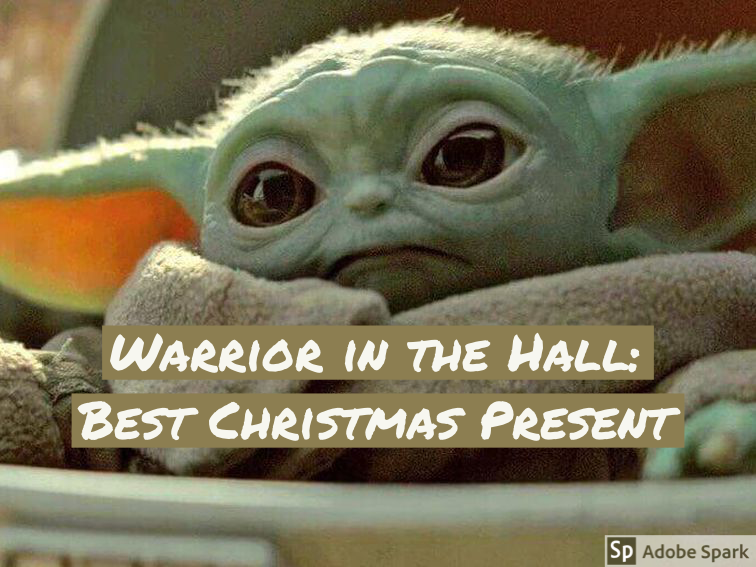 Warrior in the Hall: Favorite Christmas Present
