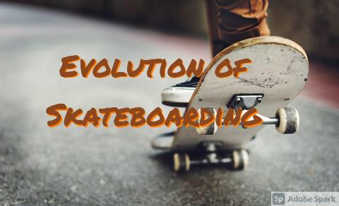 Evolution of Skateboarding [Video]